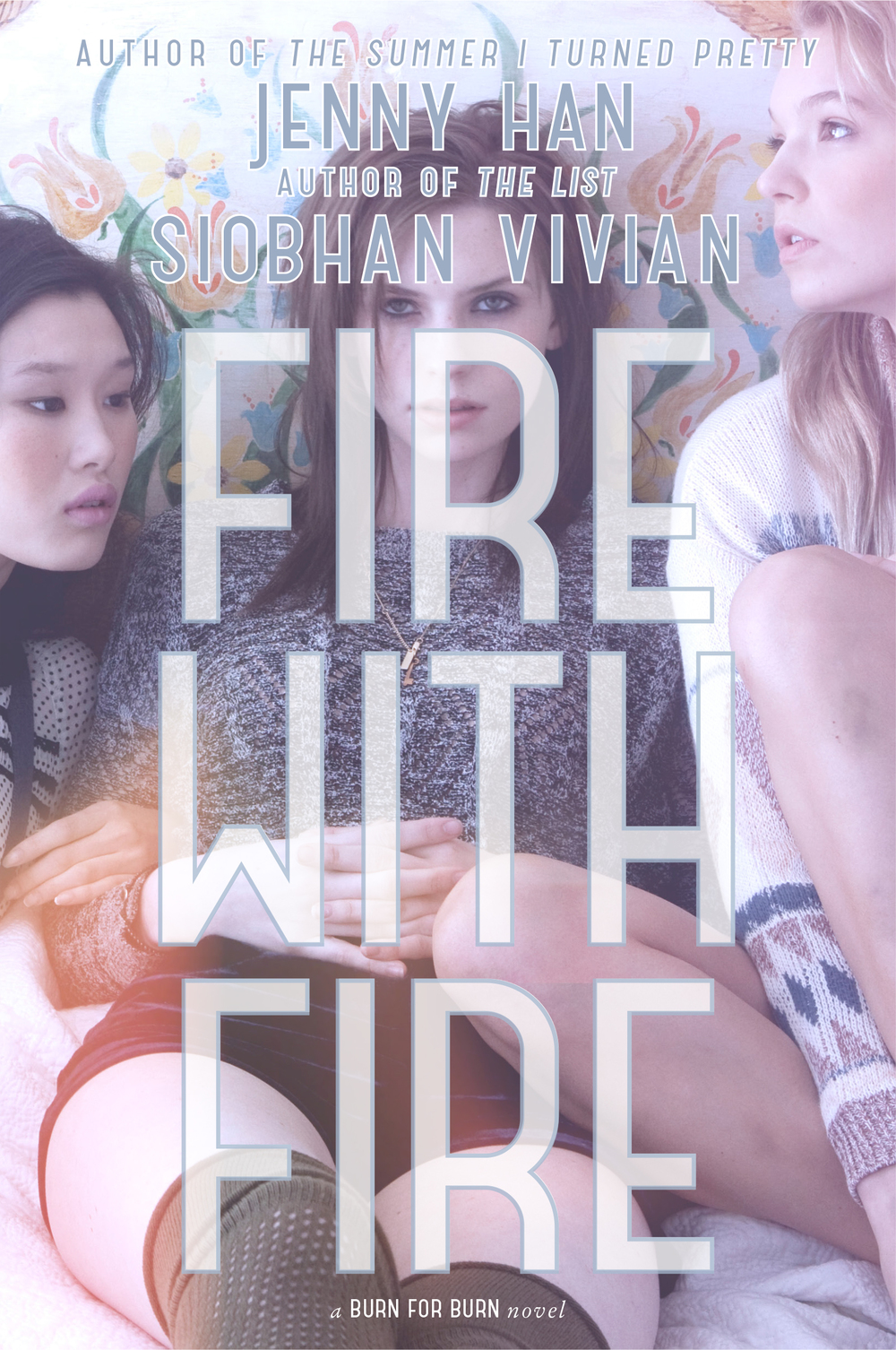 Fire with Fire by Jenny Han & Siobhan Vivian Amazon | Goodreads