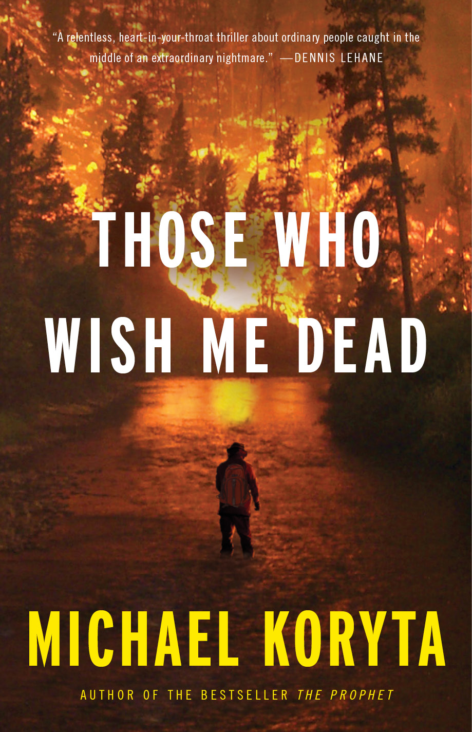 Those Who Wish Me Dead by Michael Koryta Amazon | Goodreads