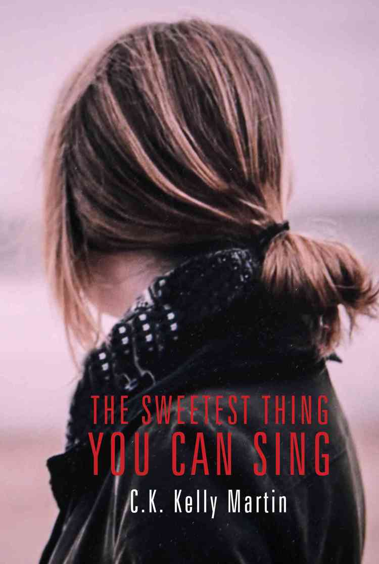 The Sweetest Thing You Can Sing by CK Kelly Martin