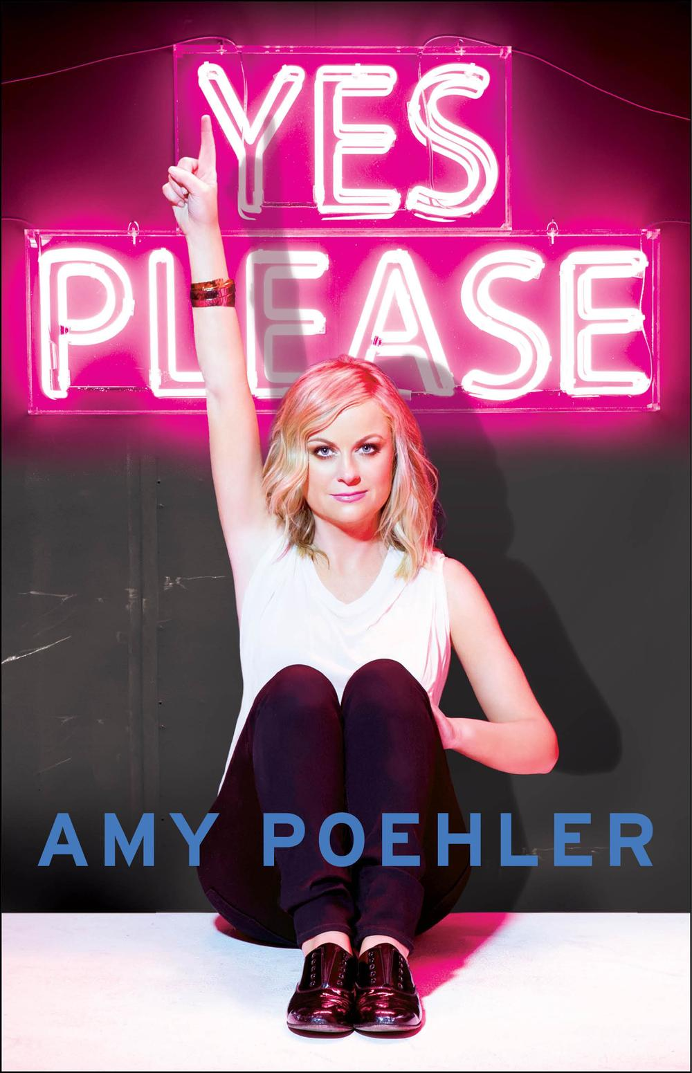 Yes Please by Amy Poehler | Clear Eyes, Full Shelves