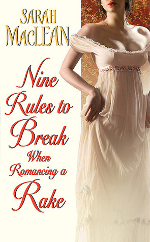 Nine Rules to Break When Romancing a Rake | Clear Eyes, Full Shelves