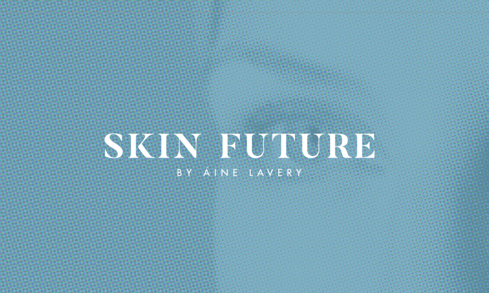 Skin Future by Aine Lavery