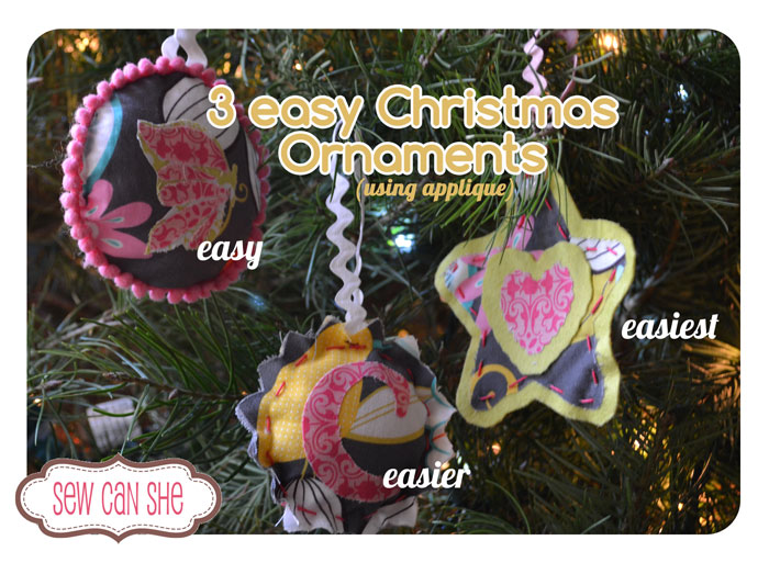 Three Easy Christmas Ornaments from SewCanShe