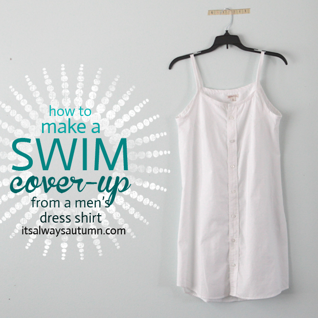 DIY swim suit cover up {from a men's dress shirt}