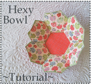 Hexy Bowl Tutorial by Geta's Quilting Studio