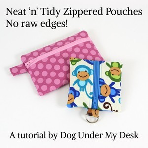 Neat and Tidy Zipper pouch tutorial by Dog Under My Desk