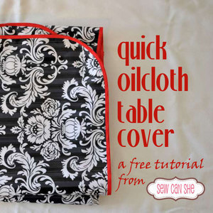 Quick Oilcloth Table Cover by SewCanShe