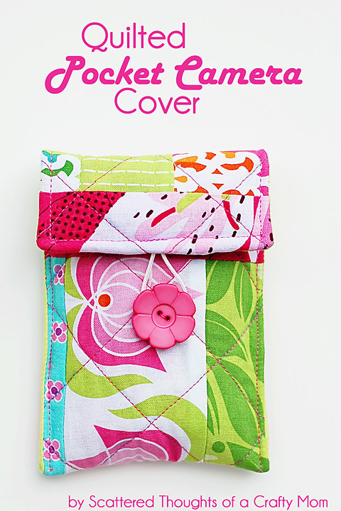 Quilted Pocket Camera Cover by Scattered Thoughts of a Crafty Mom