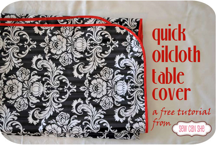 Quick Oilcloth Table Cover from Sew Can She