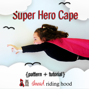 Super Hero Cape Pattern and Tutorial from Thread Riding Hood