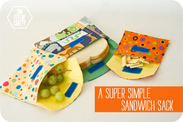 A Super Simple (reusable) Sandwich Sack Tutorial from I'm Feelin' Crafty