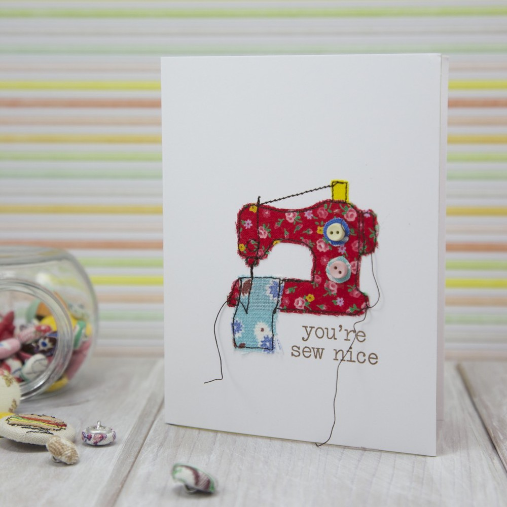 you're sew nice sewn greeting card