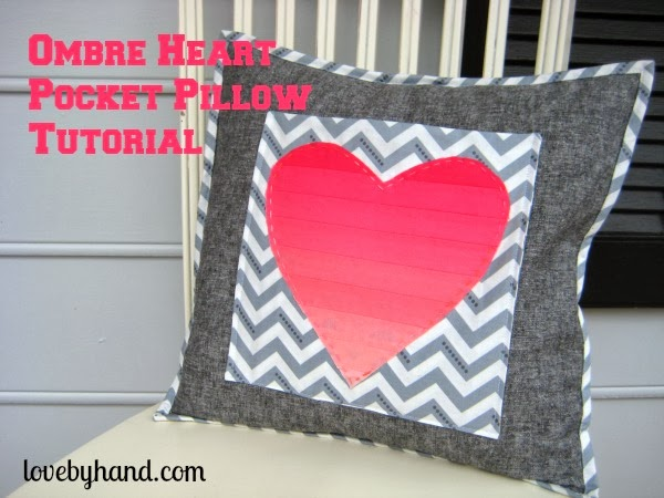 Valentines Ombre Heart Pocket Pillow Tutorial from Love By Hand