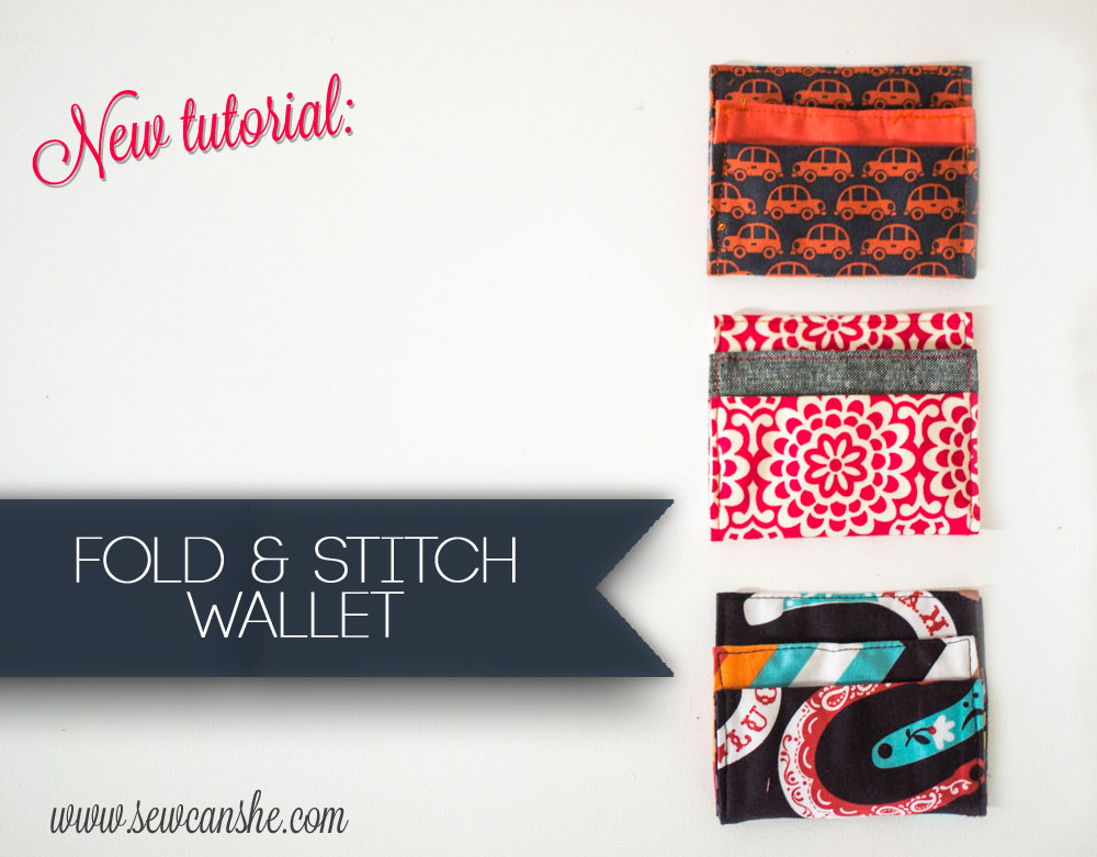 Fold and Stitch Wallet 2.0 {new tutorial} — SewCanShe | Free Sewing ...