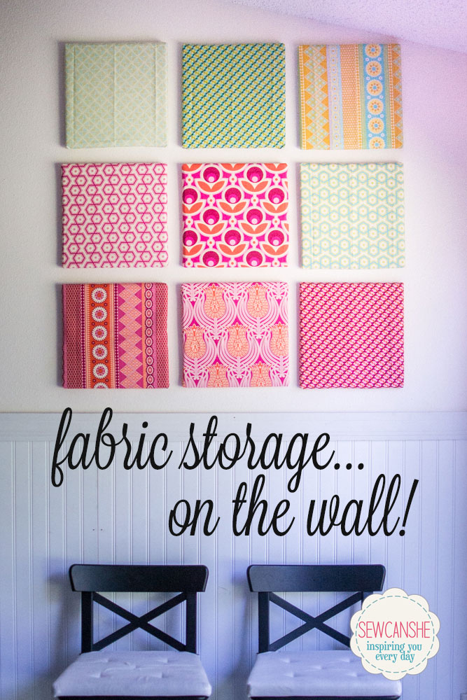 Fabric Storage On The Wall! {DIY temporary fabric art} — SewCanShe ...