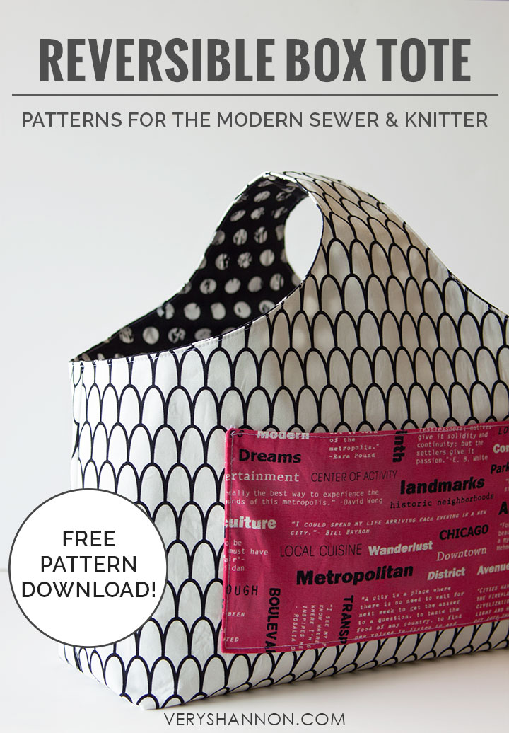 FREE REVERSIBLE BOX TOTE PATTERN from Very Shannon