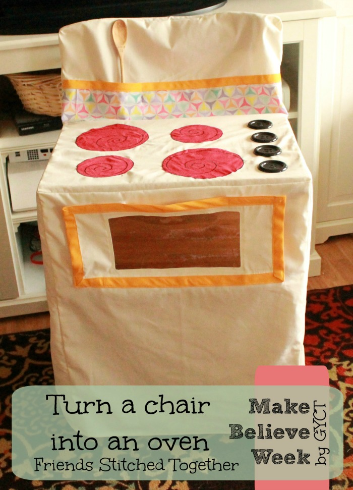 The Chair Oven: Make Believe Week from Friends Stitched Together