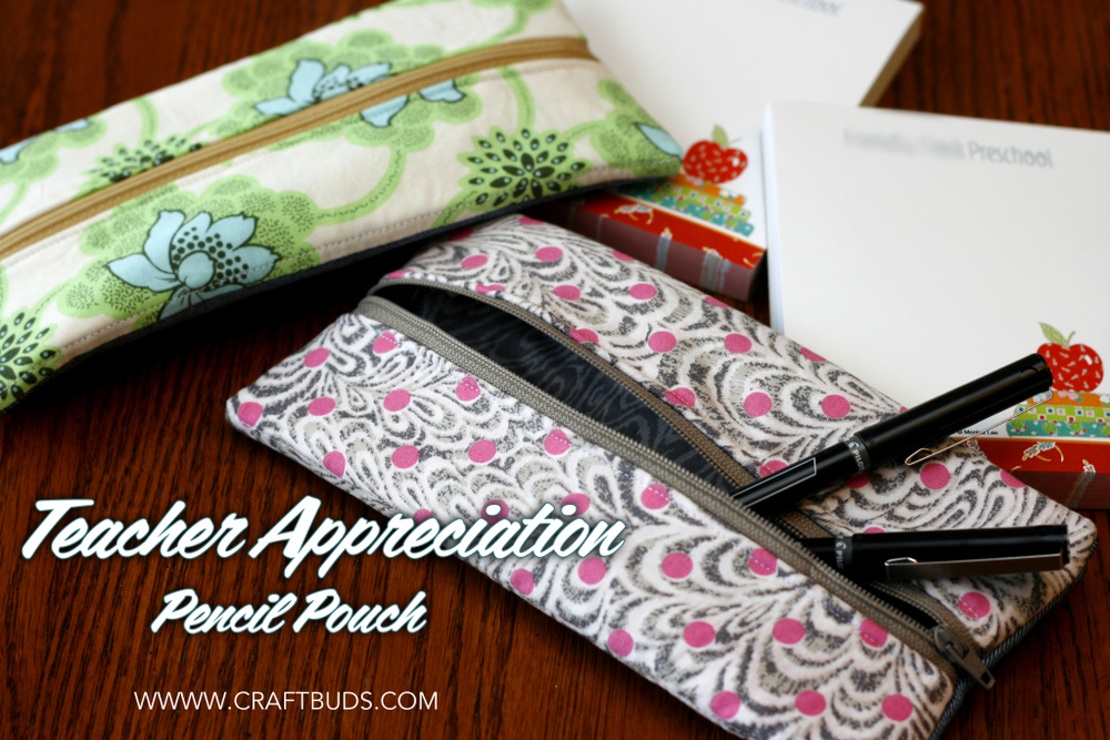 Teacher Appreciation Pencil Pouches from Craft Buds