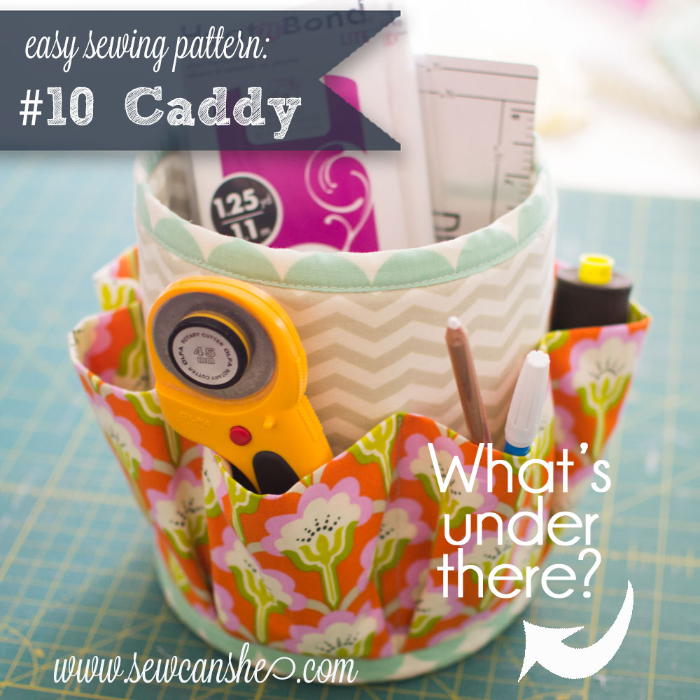 The #10 Caddy Pattern is here! — SewCanShe | Free Daily ...