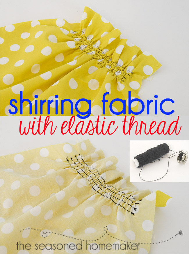 Shirring With Elastic Thread from The Seasoned Homemaker
