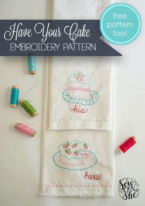 Have Your Cake Easy Embroidery Pattern Free Pattern Too