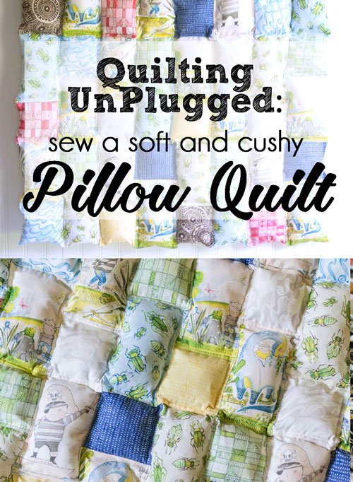 Quilting Unplugged: Sew a Pillow Quilt tutorial too! \u2014 SewCanShe | Free Sewing Patterns for Beginners