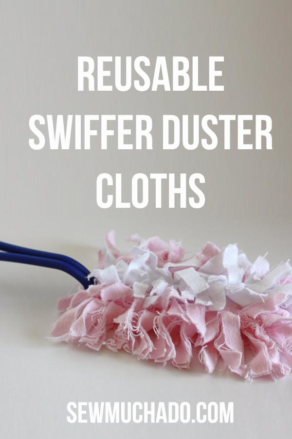 REUSABLE SWIFFER DUSTER CLOTHS from Sew Much Ado