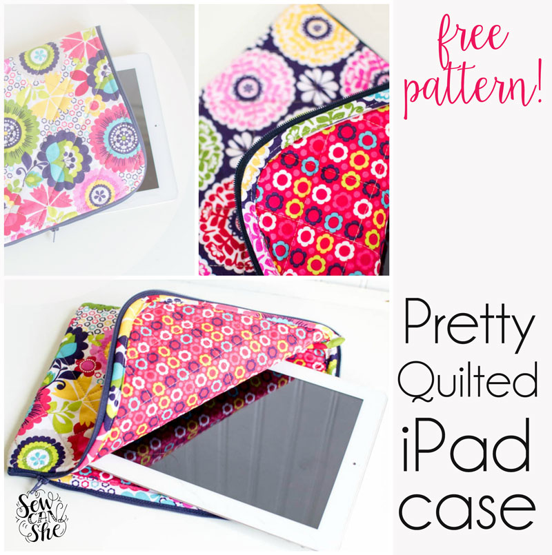 4c4d4c7d0dd9 The Pretty Quilted iPad Case  free pattern  — SewCanShe