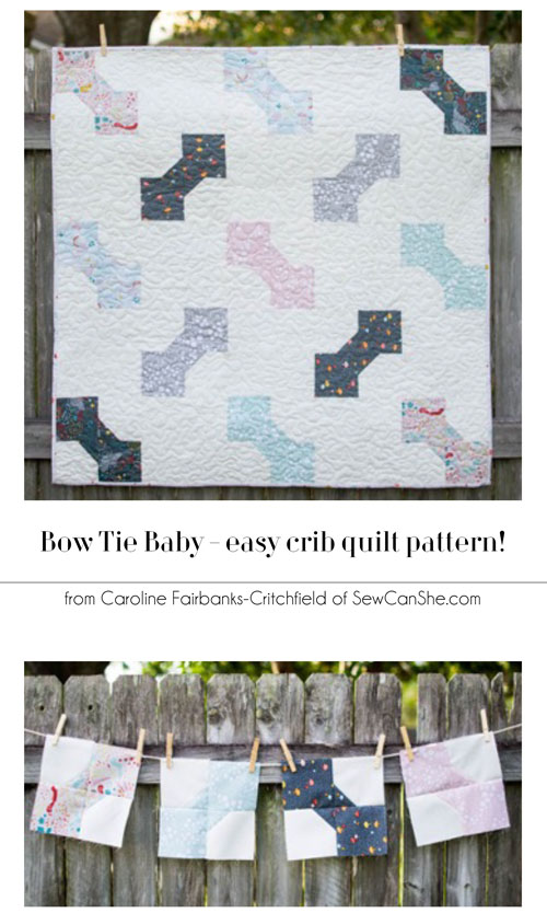 Bow Tie Baby {free quilt pattern} easy, easy, easy! — SewCanShe ...