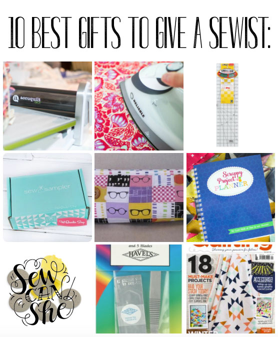 The 10 Best Gifts To Give A Sewist Add Your Own Ideas To The List Sewcanshe Free Sewing Patterns And Tutorials