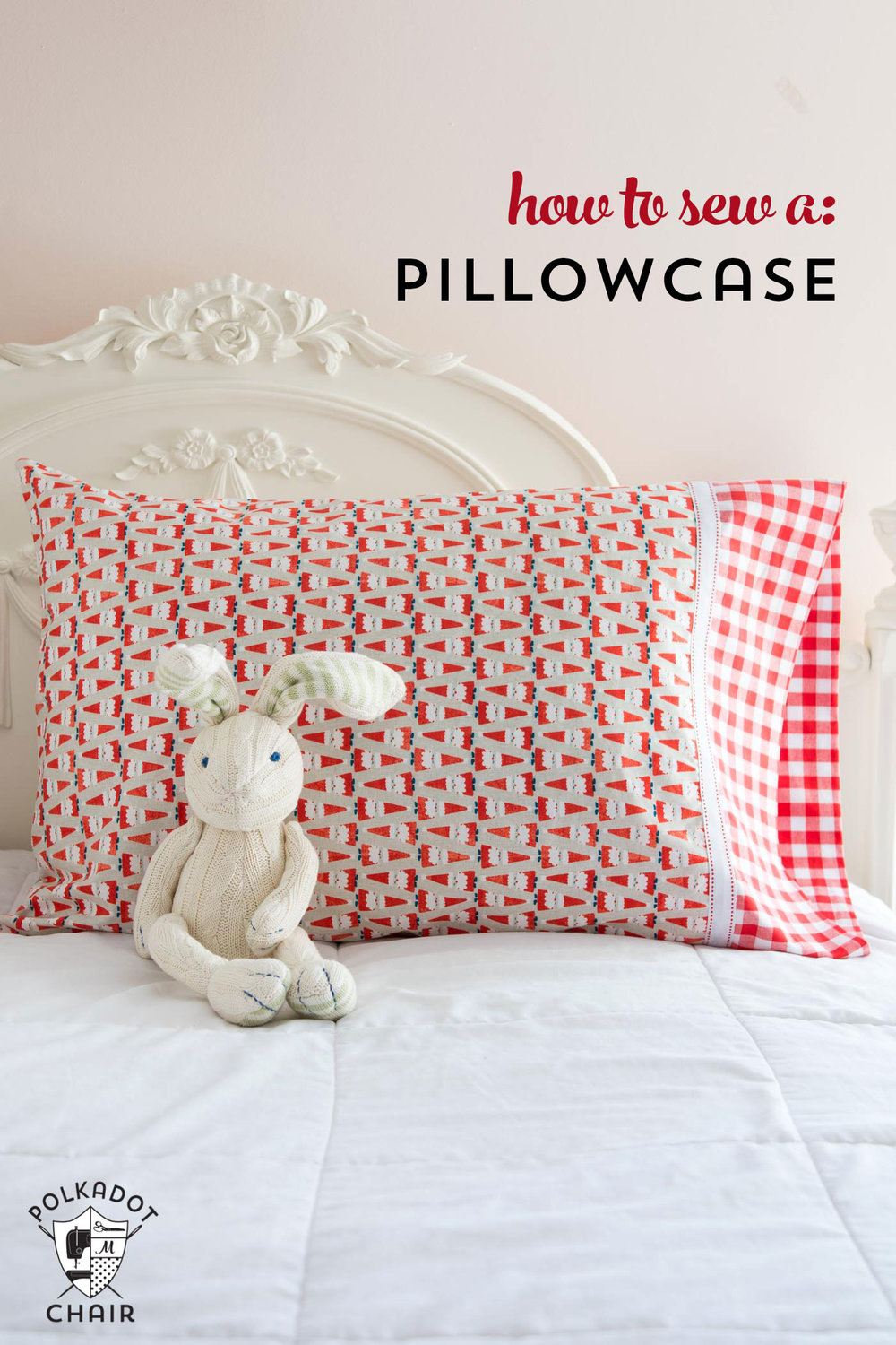 A QUICK AND EASY WAY TO SEW A PILLOWCASE from Polkadot Chair