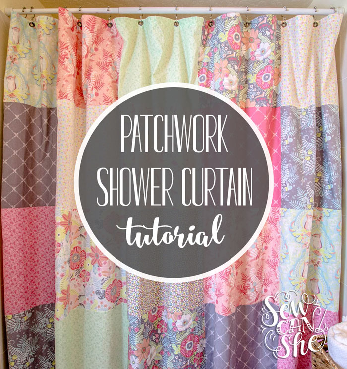 Sew A Patchwork Shower Curtain from Fat Quarters! — SewCanShe | Free ...