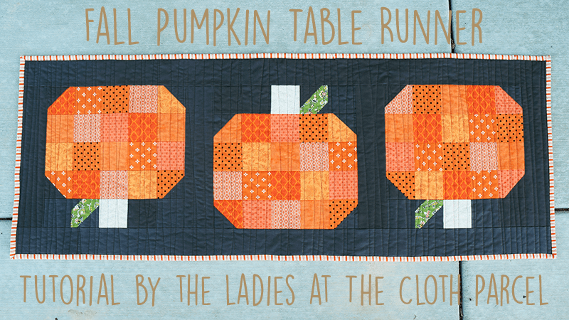 Fall-Pumpkin-Table-Runner-Tutorial-by-The-Cloth-Parcel-1.png