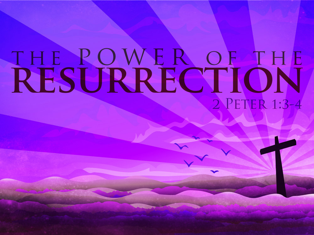 04-22-2018 The Power of the Resurrection.jpg