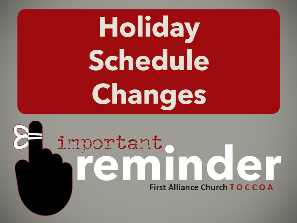 Schedules Changes for the Holidays: