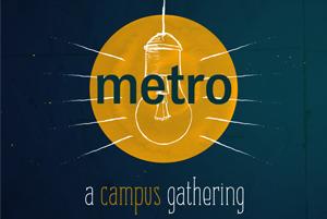 metro: a campus gathering