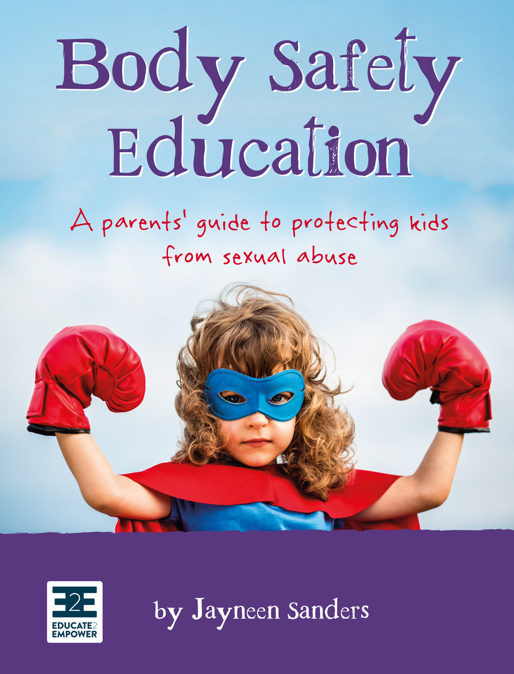 Top 15 Must-Have Children's Books on Personal Safety and Emotional Health —  Educate2Empower Publishing