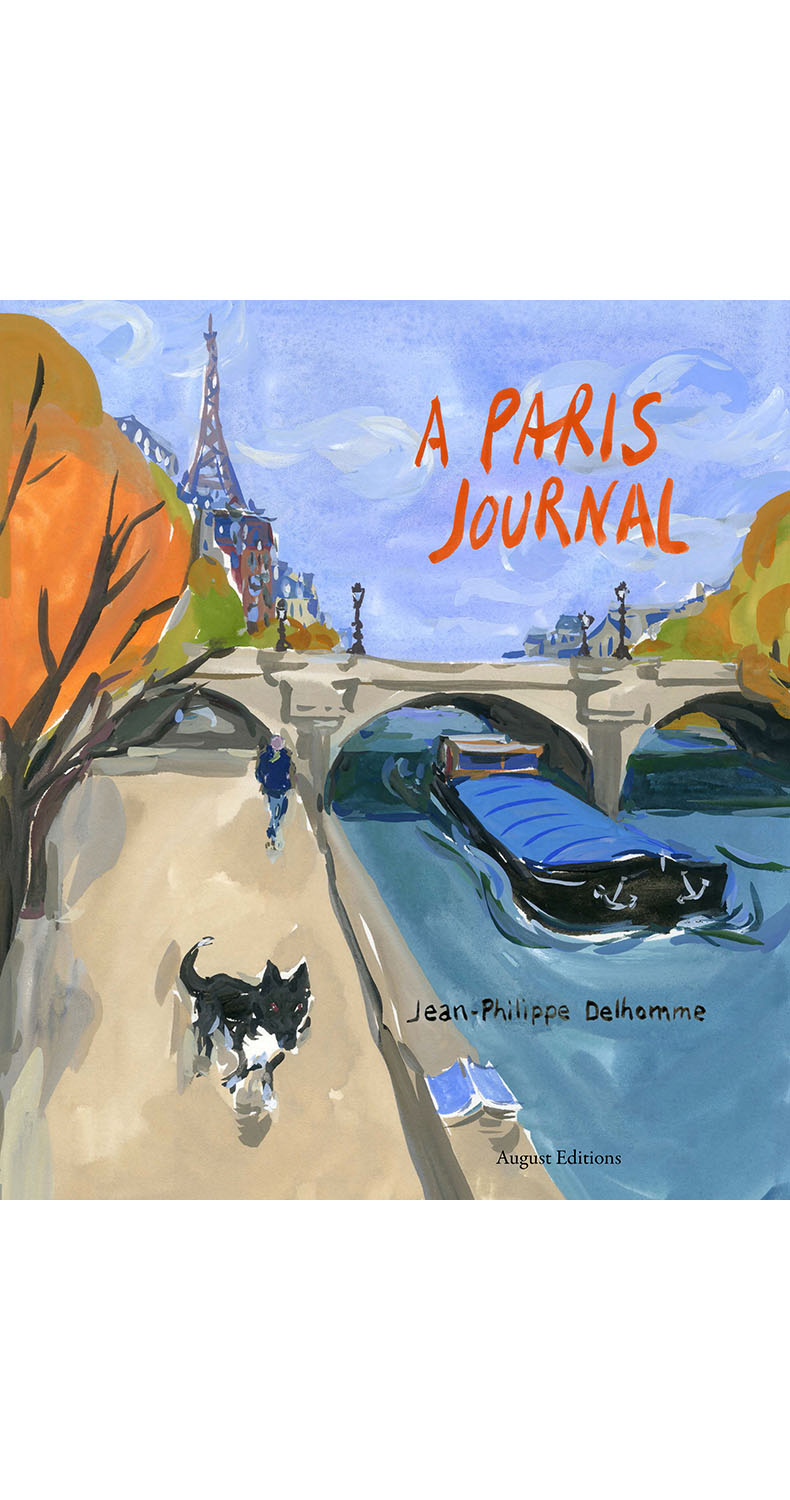 A Paris Journal Written and illustrated by Jean-Philippe Delhomme Hardcover, 116 pages 54 color illustrations Published by  August Editions  Buy from  Amazon
