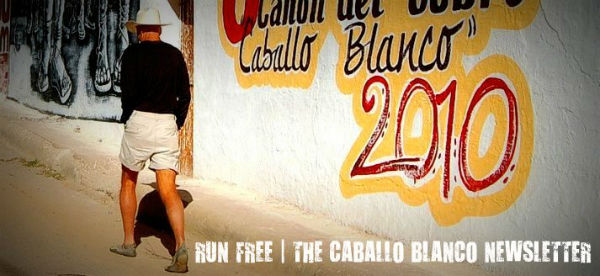 Run Free! | Our First Caballo Blanco Foundation Newsletter