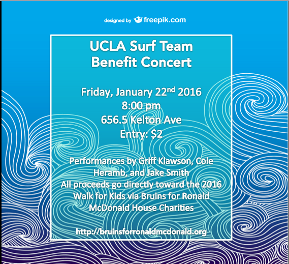 We are so excited for this event! The UCLA Surf Team is hosting a concert with all proceeds going toward the LA Walk for Kids 2016. Entry will be $2 per person, and will include performances by some of our fellow UCLA Bruins. We can't wait to see you all there!