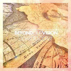 BEYOND OUR VISION //   Coast to Coast EP
