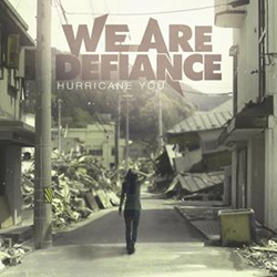 WE ARE DEFIANCE //  Hurricane You Single