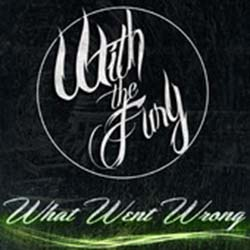 WITH THE FURY // What Went Wrong single (mixing, mastering)