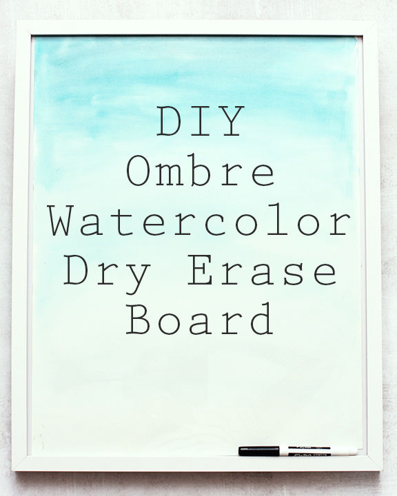 Diy Ombre Watercolor Dry Erase Board Meats And Sweets