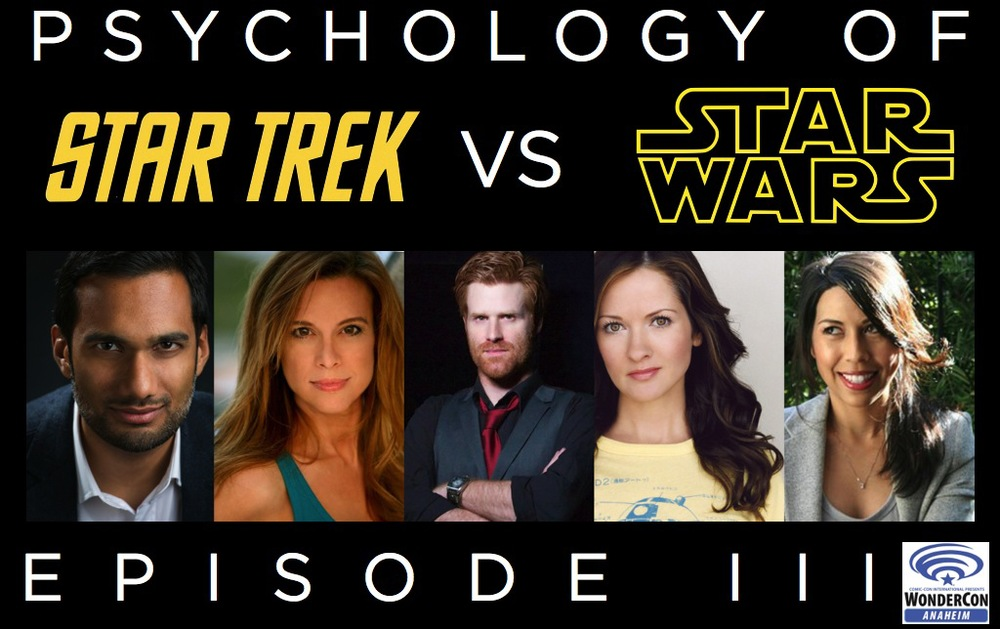 The Psychology of Star Trek VS. Star Wars: Episode III, WonderCon, with Chase Masterson, Ali Mattu, Brian Ward, Catherine Taber, Andrea Letamendi