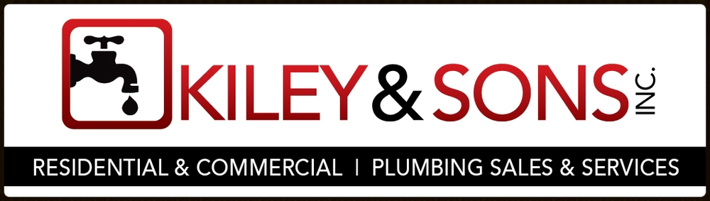 Kiley & Sons, Inc. A Full Service Plumbing Company
