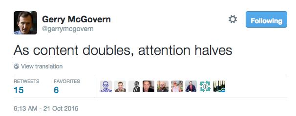 As content doubles, attention halves.