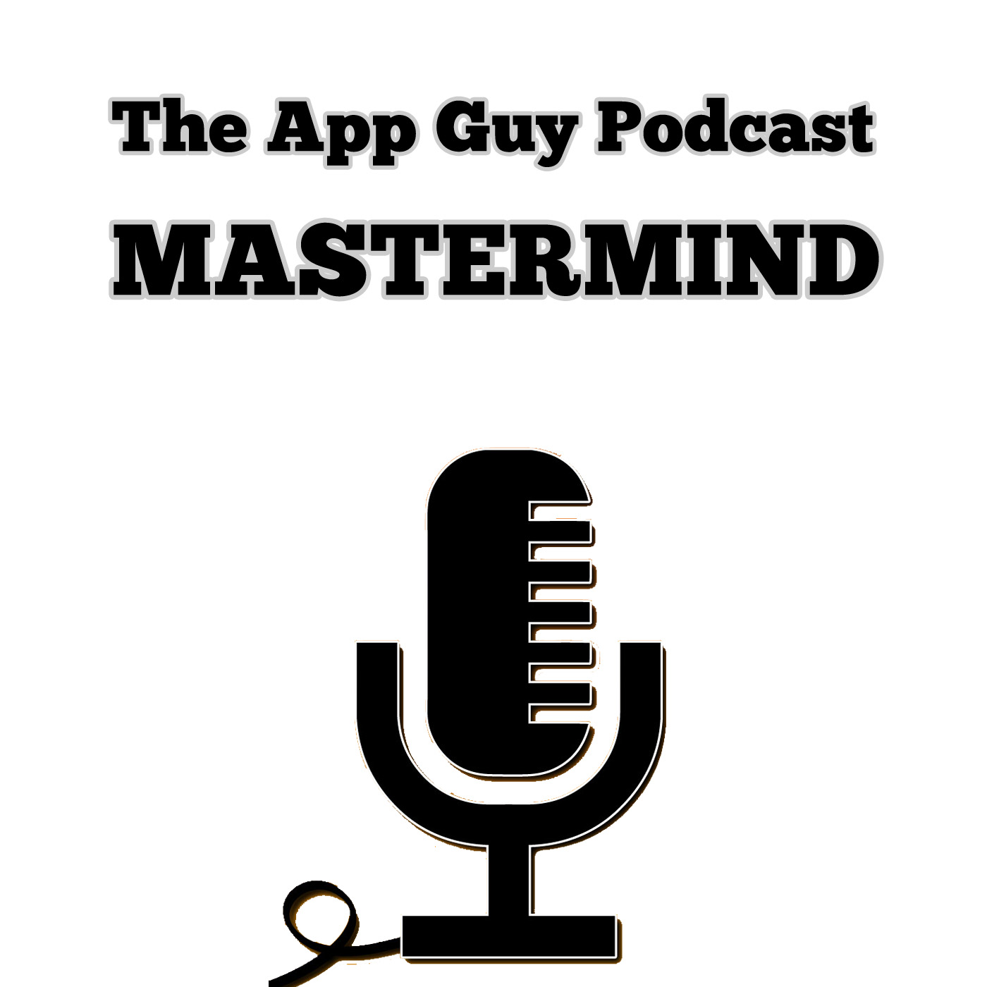 TAGP:MASTERMIND PODCAST - The App Guy