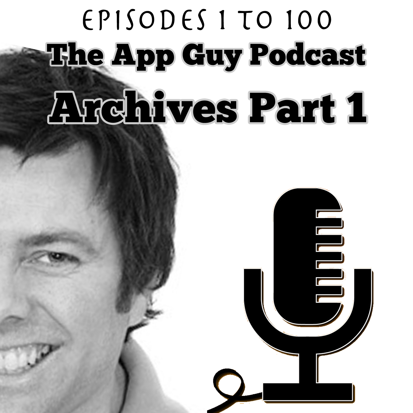 The App Guy Archive 1: The first 100 App Guy Podcast interviews with Paul Kemp - The App Guy