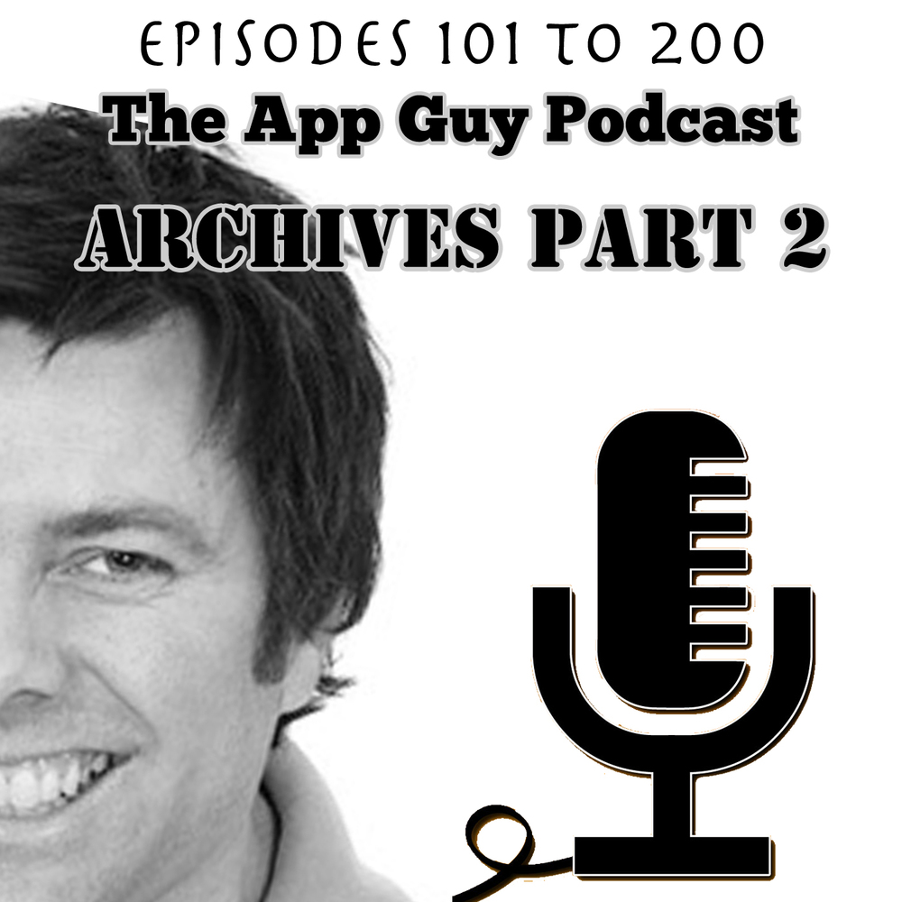 AppGuyPodcast_Archives Part 2.jpg
